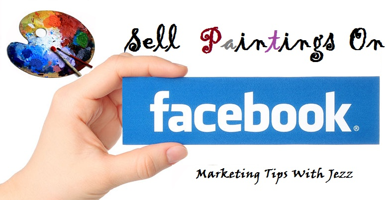 Best tips to sell paintings online using facebook fine for Best way to sell paintings online